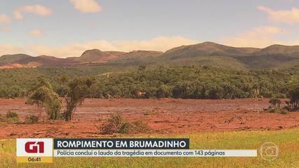 G1 no BDMG: Polícia Civil conclui laudo de causas de rompimento de barragem da Vale