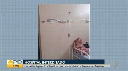 Hospital Municipal de Aroeiras é interditado eticamente pelo CRM-PB