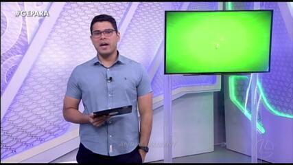 Veja a íntegra do Globo Esporte Pará desta terça-feira, dia 10