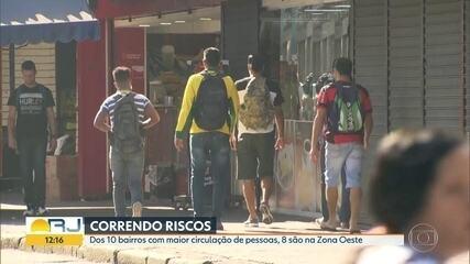 Dos 10 bairros do Rio com maior circulação de pessoas, 8 ficam na Zona Oeste
