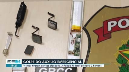 Golpe contra o auxílio emergencial no ES é descoberto e suspeitos são presos