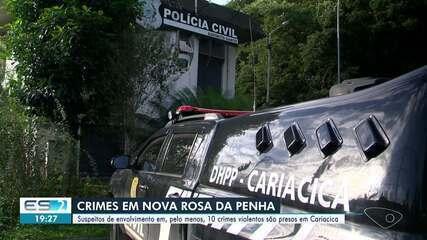 Suspeitos de envolvimento em, pelo menos, 10 crimes violentos são presos em Cariacica, ES