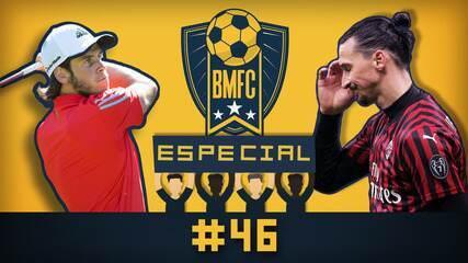 BMFC Especial #46: Bale golfista, Ibra de molho e chance incrível perdida na Alemanha