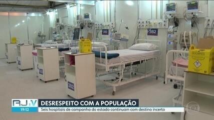 Seis hospitais de campanha do estado continuam com destino incerto
