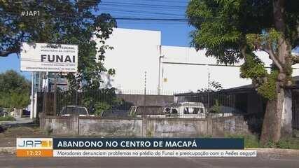 Prédio abandonado da Funai preocupa moradores do Centro de Macapá