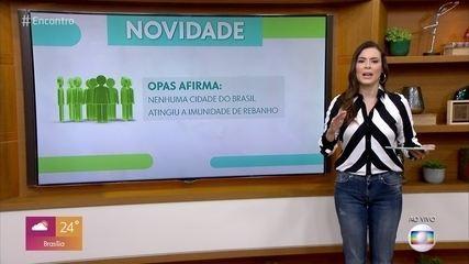 Nenhuma cidade do Brasil atingiu a imunidade de rebanho, diz OPAS
