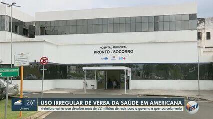 Após irregularidades em hospital, Americana deve devolver mais de R$ 22 milhões ao Estado