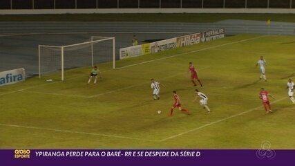 Ypiranga é derrotado pelo Baré-RR e se despede do Campeonato Brasileiro da Série D