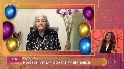 Fátima ganha recado de fã de 98 anos em seu aniversário