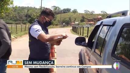 Mesmo com flexibilização, barreira continua em Campos, no RJ