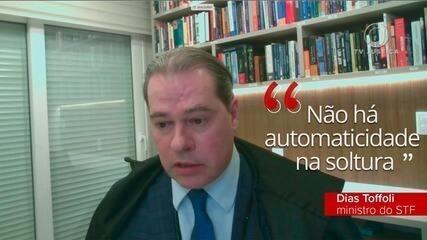 'Não há automaticidade na soltura', afirma Dias Toffoli