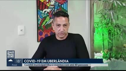 Uberlândia e Uberaba flexibilizam protocolos de combate à Covid-19