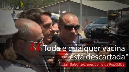'Toda e qualquer vacina está descartada', diz Bolsonaro