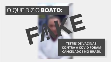 É #FAKE que testes de vacinas da Covid foram cancelados no Brasil por mortes de pacientes