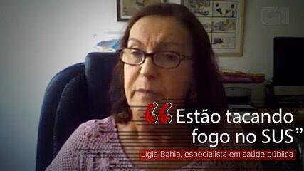 Ministério da Economia 'ateia fogo ao SUS', diz Ligia Bahia