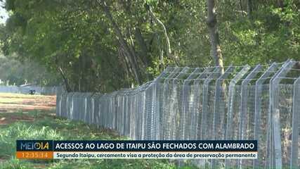 Acessos ao Lago de Itaipu são fechados