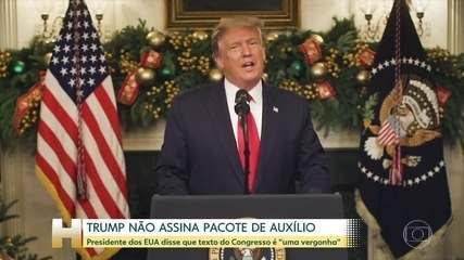 Trump decide não assinar pacote de ajuda de US$ 900 bilhões aprovado pelo Congresso