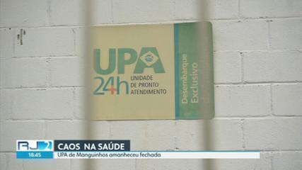 UPA de Manguinhos amanhece fechada