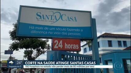 Corte na saúde atinge Santas Casas