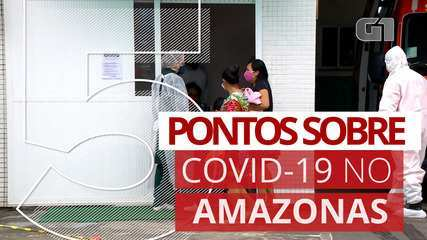 5 pontos sobre a Covid-19 no Amazonas