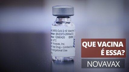 Que vacina é essa? Novavax