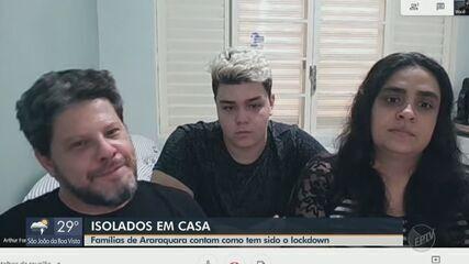 Famílias de Araraquara contam como está sendo o confinamento
