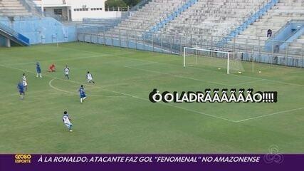 "À la Ronaldo: atacante Negueba faz gol ""fenomenal"" no Amazonense"