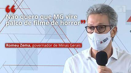 'Não quero que MG vire palco de filme de horror', diz Zema sobre extensão da onda roxa