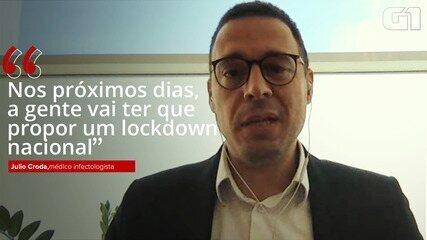 VÍDEO: 'Nos próximos dias, a gente vai ter que propor um lockdown nacional', diz infectologista