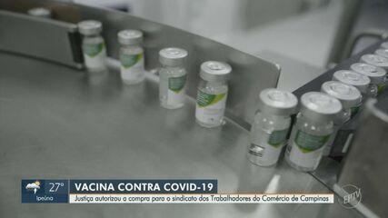 Justiça autoriza que sindicato dos comerciantes de Campinas compre vacinas de Covid-19