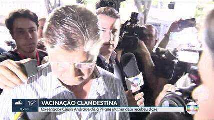 Ex-senador Clésio Andrade diz à PF que mulher dele recebeu dose de suposta vacina