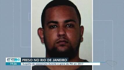 Suspeito de matar homem na frente da família durante greve da PM no ES foi preso no RJ