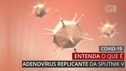 Entenda o que é adenovírus replicante na Sputnik V