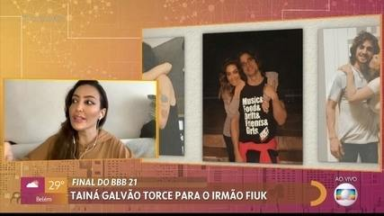 Tainá Galvão diz que não acreditava que Fiuk chegaria tão longe no 'BBB21'