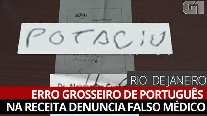 Falso médico que atuava em UPA do Rio é desmascarado após erros de português em receita | Rio de Janeiro | G1