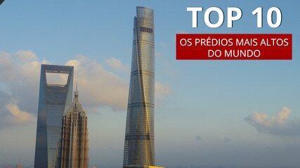 Conheça os dez prédios mais altos do mundo