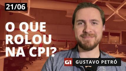O que rolou na CPI da Covid? - 21 de junho