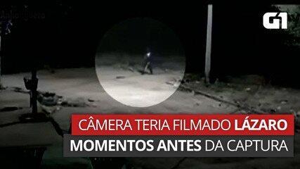 Câmera teria filmado Lázaro momentos antes de ser capturado