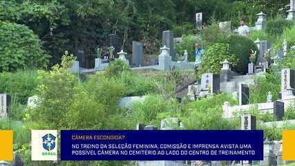 Durante o treino da Seleção Feminina, comissão técnica avista uma possível câmera no cemitério ao lado do centro de treinamento