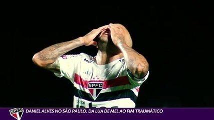 Daniel Alves no São Paulo: da lua de mel ao fim traumático