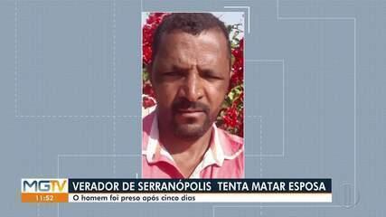 Vereador de Serranópolis de Minas é preso por tentar matar a mulher