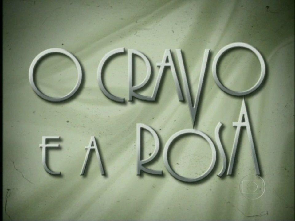Aberturas Inesquecíveis: Recorde a novela O Cravo e a Rosa
