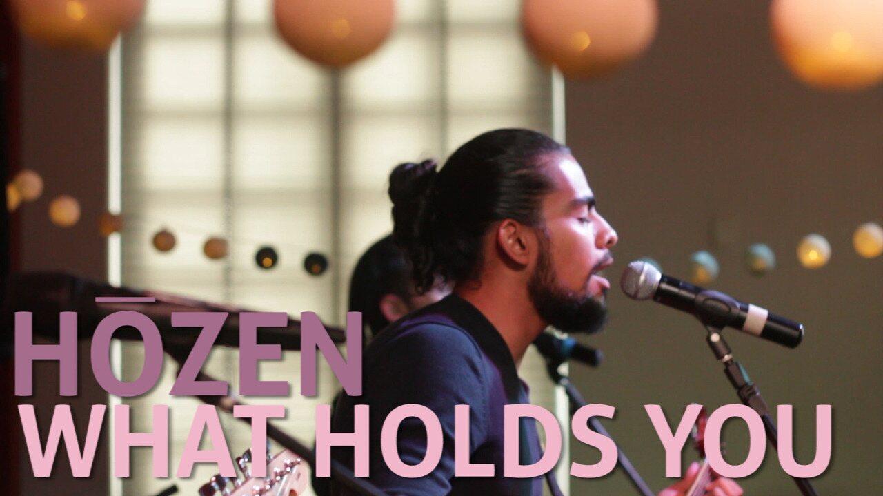 Hozen - What Holds You (no Som Nascente)