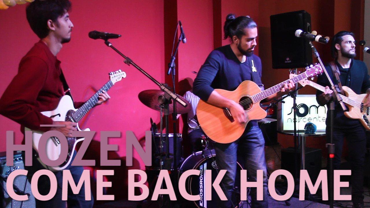 Hozen - Come Back Home (no Som Nascente)