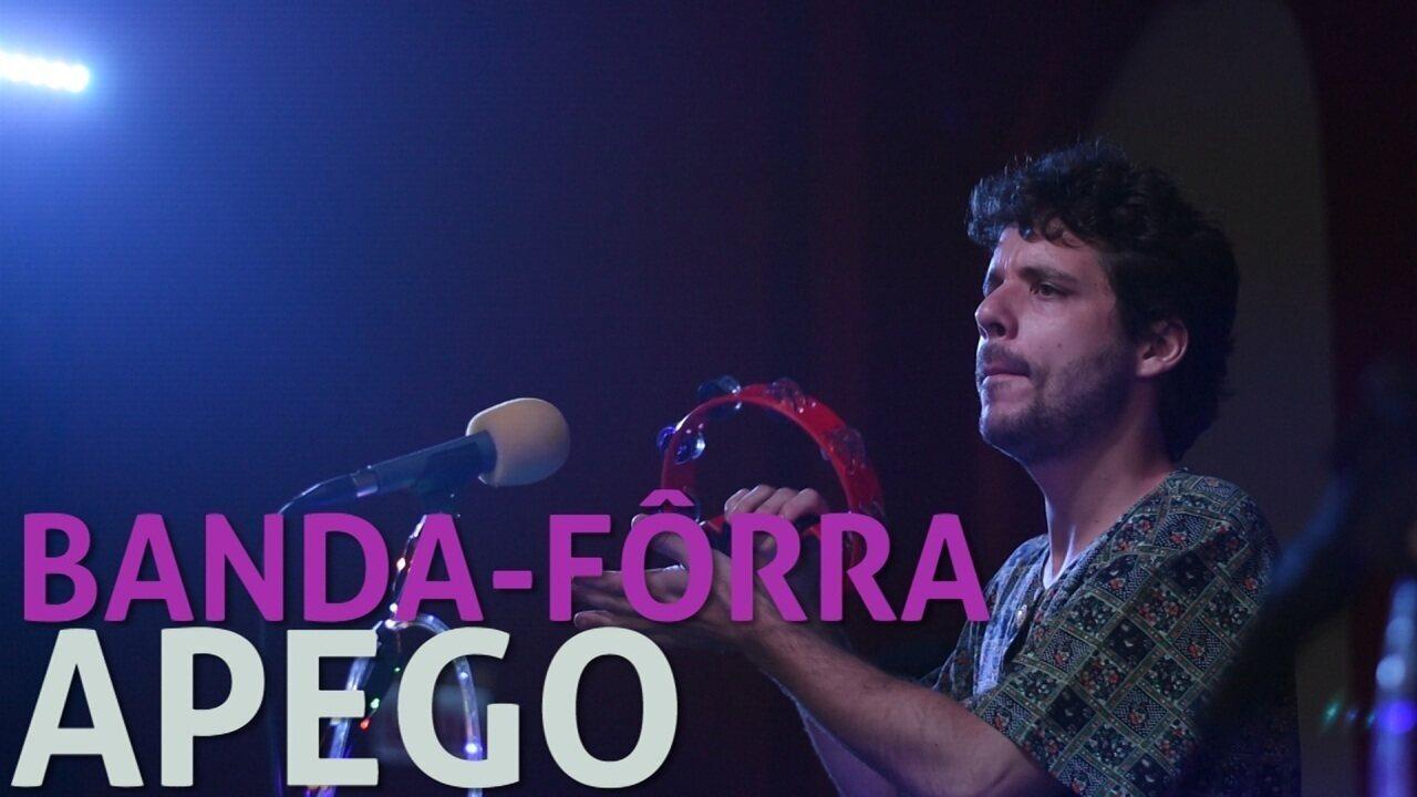 Banda-Fôrra - Apego (no Som Nascente)