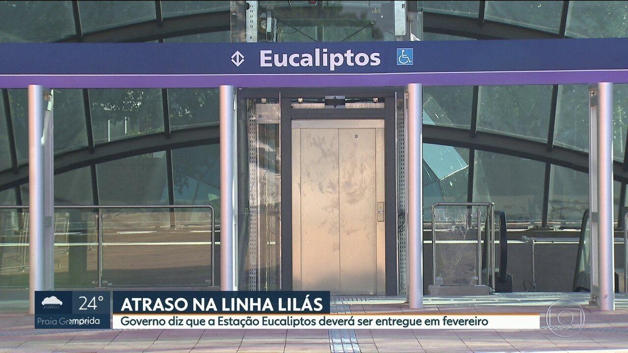 Estação Eucaliptos da Linha Lilás do Metrô atrasa de novo