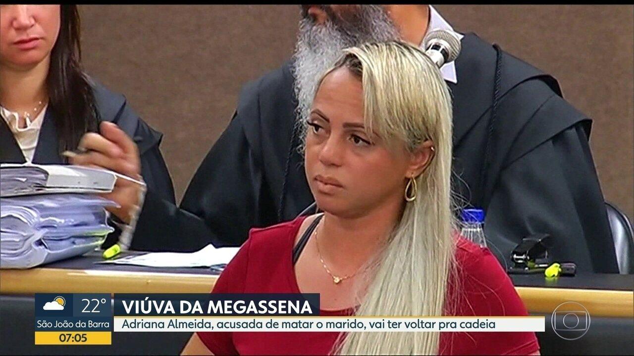 Viúva da Mega-Sena vai voltar para a cadeia
