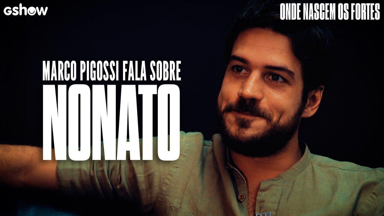 Marco Pigossi faz um balanço sobre Nonato e conta curiosidade sobre as gravações