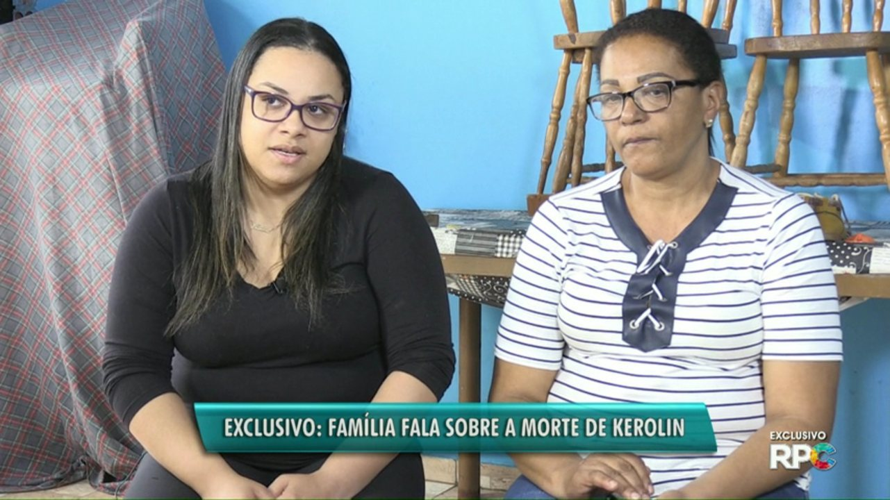 Família fala com exclusividade ao Paraná TV sobre a morte de Kerolin