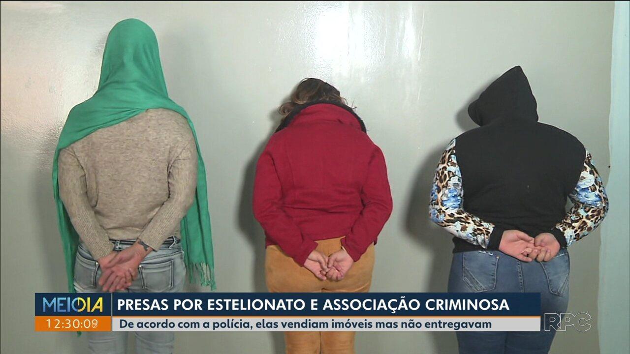 Mulheres são presas por suspeita de aplicar golpes na venda de imóveis